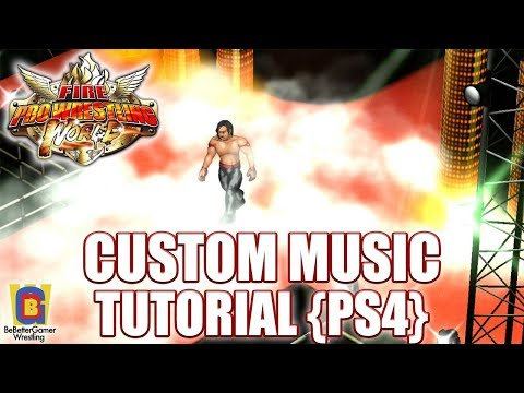 Fire Pro Wrestling World - Custom Music Tutorial {PS4) | 40 track download in description!