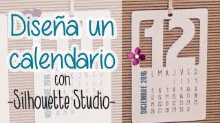 Diseña un Calendario con Silhouette Studio - Imprime y corta