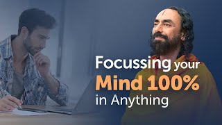 Focussing your Mind 100% in Anything - 3 Levels of Focus Explained by Swami Mukundananda