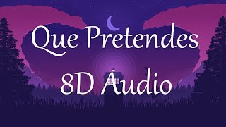 J. Balvin, Bad Bunny   Que Pretendes (8D AUDIO)