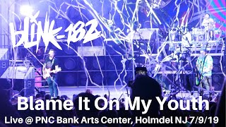 Blink 182   Blame It On My Youth LIVE @ PNC Bank Arts Center Holmdel NJ 792019