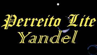 Perreito Lite   Yandel [The One] (LETRA) 2019