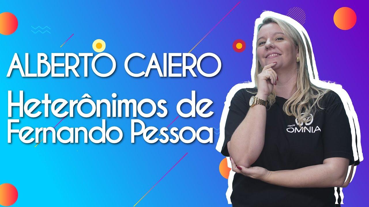 Alberto Caeiro | Heterônimos de Fernando Pessoa