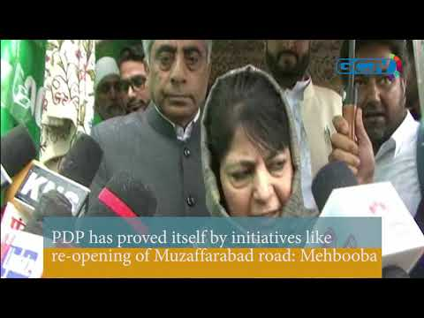 PDP has proved itself by initiatives like re-opening of Muzaffarabad road: Mehbooba