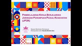 Pembelajaran Kerja Berjejaring Jaringan Perempuan Peduli Kesehatan (JP2K)