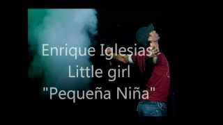 Enrique Iglesias - Little Girl 'Letra Traducida al español'.