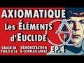 L'AXIOMATIQUE - Les Éléments d'Euclide | Grain de philo #14 (Ep.4)