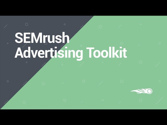 SEMrush Overview Series: Advertising toolkit video