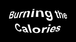 "Fat: Part 4 of 4 ""Burning the Calories"""