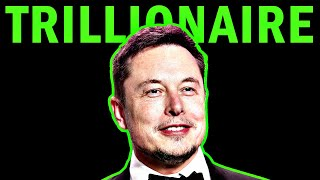 Will Elon Musk Be The First Trillionaire Ever?
