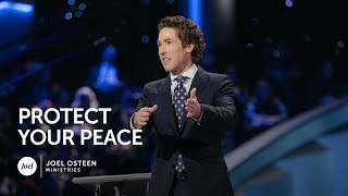 Joel Osteen - Protect Your Peace