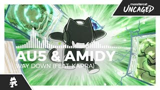 Au5 & AMIDY   Way Down (feat. Karra) [Monstercat Release]