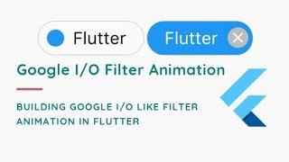 Google IO Flutter Animation Tutorial