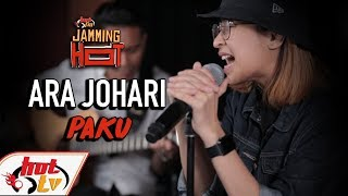 ARA JOHARI - Paku - JAMMING HOT (LIVE)