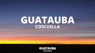 Guatauba - Cosculluela (Letra)