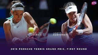 Caroline Garcia Vs. Anett Kontaveit | 2019 Porsche Tennis Grand Prix First Round | WTA Highlights