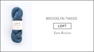 #BT Loft | Brooklyn Tweed Yarn Review | Review #4
