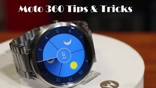 10 Tips and Tricks for Motorola Moto 360 Android Wear Watch