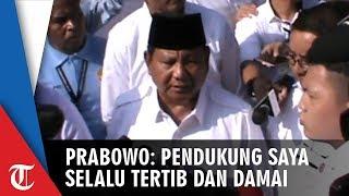 Prabowo Subianto Sebut Pendukungnya Selalu Tertib Tapi Tak Jamin Pemilu 2019 Tak Ada Chaos