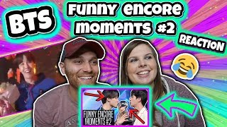 BTS  FUNNY ENCORE MOMENTS #2 Reaction