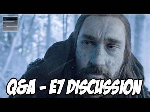 SmokeGame of Thrones Season 6 Q&A Episode 7 Discussion