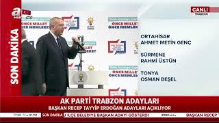 Cumhurbaşkanı Erdoğan AK Parti Trabzon Adaylarını açıkladı!