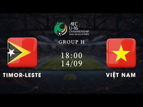 Trực tiếp | Timor-Leste - Việt Nam | Vòng loại U16 châu Á 2020