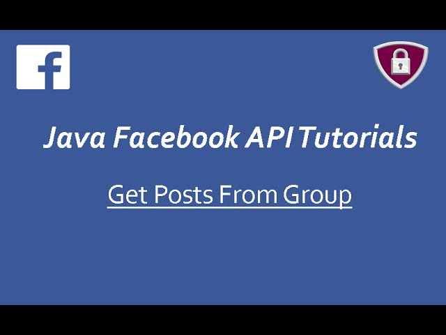 Facebook API Tutorials in Java # 12 | Get Posts From Group