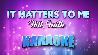 Hill, Faith - It Matters To Me (Karaoke & Lyrics)