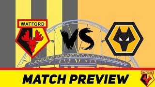 FA CUP SEMI-FINAL PREVIEW | Watford Vs Wolves