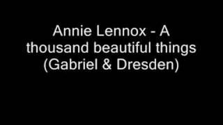 Annie Lennox - A thousand beautiful things Gabriel & Dresden