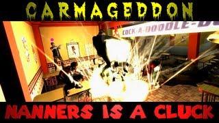 Nanners is a Cluck! (The GTA Carmageddon w/ Friends)