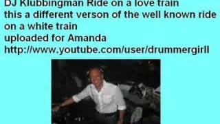DJ Klubbingman Ride on a love train