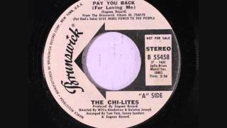 The Chi Lites  -   I Want To Pay You Back