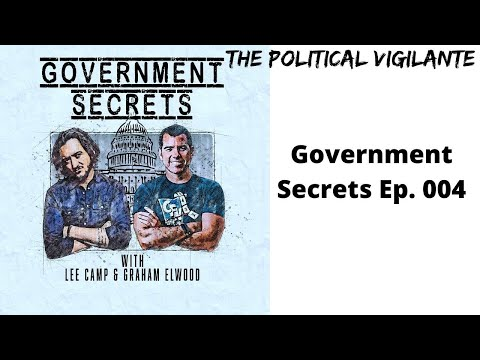 Government Secrets Ep 4 WIth Lee Camp