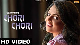 Chori Chori (Full Song) Sugandha Mishra -New Punjabi Song 2018- Latest Punjabi Songs 2018