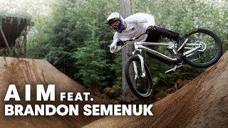 Brandon Semenuk: AIM