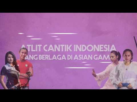Atlit Cantik Indonesia Yang Berlaga Di Asian Games 2018
