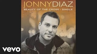 Jonny Diaz - Beauty Of The Cross