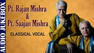 Pt. Rajan Mishra & Pt. Saajan Mishra | Classical Raga Series - Vocal | Hindustani Classical Music