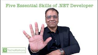 Five Essential Skills of .NET Developer