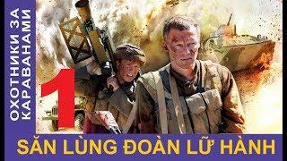Săn lùng đoàn lữ hành – Tập 1   Phim chiến tranh Afghanistan   Star Media (2010)