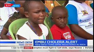 CHOLERA ALERT: 47 cases of cholera recorded in Embu county