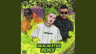 Nkalakatha (feat. Riky Rick & Aka) (Remix)