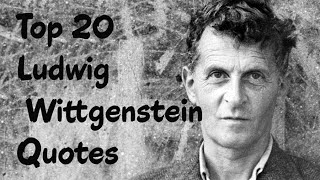 Top 20 Ludwig Wittgenstein Quotes - (Author Of Tractatus Logico-Philosophicus)