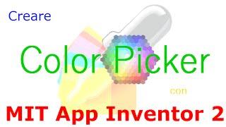 MIT App Inventor 2 ITA Tutorial 54 Color Picker