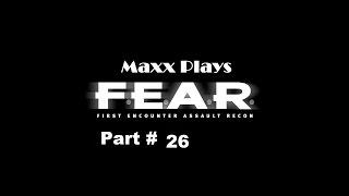 Maxx Plays: F.E.A.R [Part 26] - Old Apartments