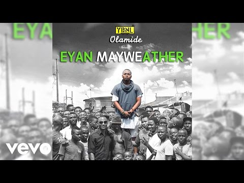 Olamide - Eyan Mayweather [Official Audio]