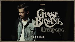 Chase Bryant Selfish