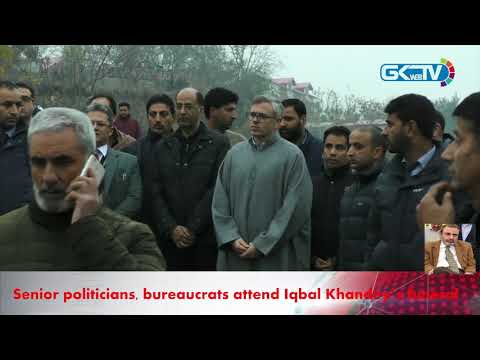 Senior politicians, bureaucrats attend Iqbal Khandey's funeral